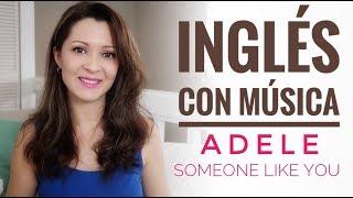 Aprender Inglés con Música  Adele  Someone Like You