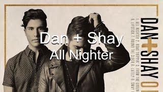 Dan  Shay All Nighter Lyrics