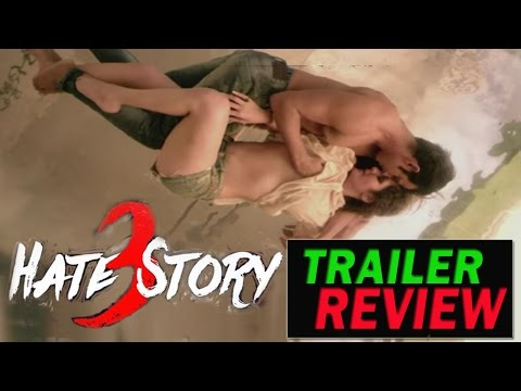 Hate Story 3 : official Trailer review | Sharman, Zarine Khan, Daisy Shah