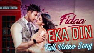 EKA DIN (একা দিন)| Full Video Song | FIDAA | Yash | Sanjana | Minar