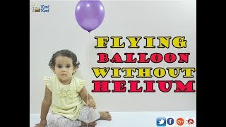 Flying Balloon Without HELIUM With BABY CHEMIST
