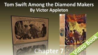 Chapter 07 - Tom Swift Among the Diamond Makers by Victor Appleton