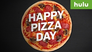 Happy Pizza Day • Hulu Originals