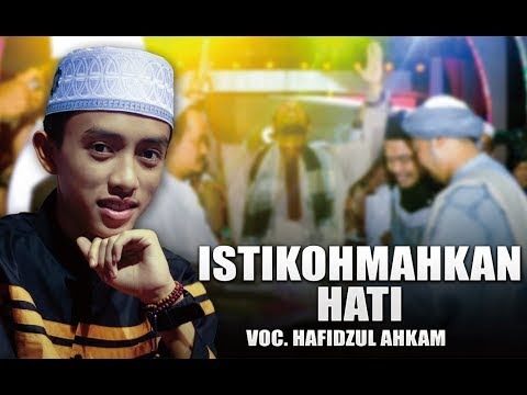 Istiqomahkan Hati Voc. Hafidzul Ahkam   Syubbanul Muslimin.