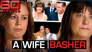 Inside the abusive mind of a wife basher (2015) | 60 Minutes Australia