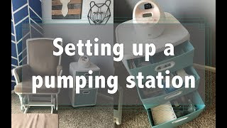How I set up my Breast Pumping Station