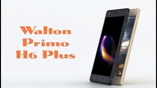 Walton Primo H6+ Plus Review,Specification & Price