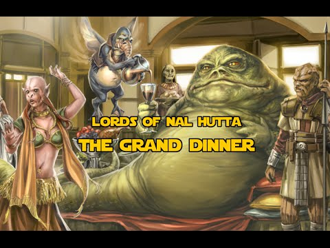 Lords of Nal Hutta: The Grand Dinner
