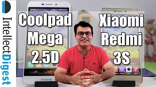 Coolpad Mega 2.5D VS Redmi 3S Comparison- Which Is Better And Why?