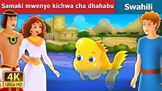 Samaki mwenye kichwa cha dhahabu | Hadithi za Kiswahili | Swahili Fairy Tales