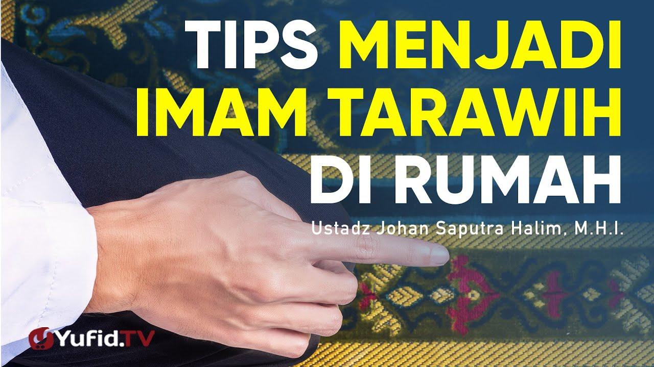 Tips Menjadi Imam Tarawih di Rumah - Ustadz Johan Saputra Halim, M.H.I. - Ceramah Singkat