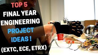 Top 5 Final Year Engineering Project - 2017 (ECE, EXTC, ETRX)