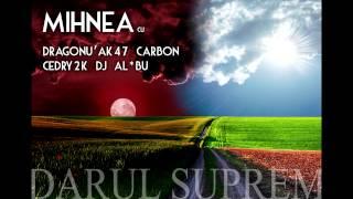 Mihnea - Darul Suprem (cu Cedry2k, Dragonu, Carbon si Dj Al*Bu)