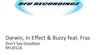 Darwin, In Effect & Buzzy feat. Fraz - Don't Say Goodbye