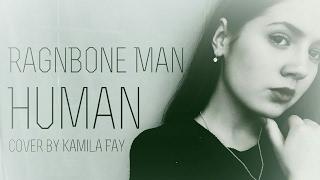 Rag'n'Bone Man- Human (cover by Kamila Fay)