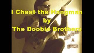 I Cheat the Hangman - Doobie Brothers Cover