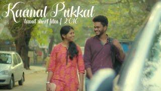 Kaanal Pukkal | Tamil Short Film | 2016