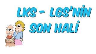 LKS - LGS nin Son Hali