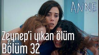 Anne 32. Bölüm - Zeynep