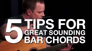 5 Tips For Great Sounding Bar Chords - Guitar Lesson