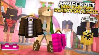 Minecraft - LITTLE KELLY HAS A DATE WITH HER NEW CRUSH!