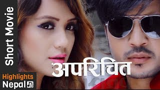 ''मेरो बोइफ्रेन भन्नु भएको होइन''' New Nepali Short Movie APARICHIT 2017/2074 | Rupesh Thing