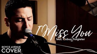 Blink 182 - I Miss You (Boyce Avenue feat. Cobus Potgieter cover) on Apple & Spotify