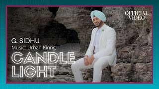 CANDLE LIGHT Official G Sidhu Urban Kinng Rupan Bal Musik Therapy
