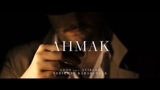 Ados feat. Atiberk - Ahmak (Official Teaser)