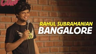 Bangalore | Stand up Comedy by Rahul Subramanian