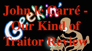 John le Carré & 'Our Kind of Traitor'