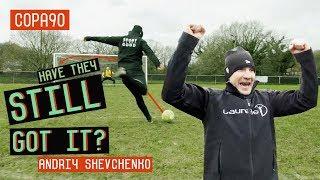Have They Still Got It?!   Andriy Shevchenko