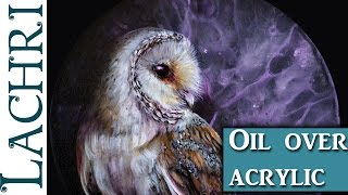 Speed painting a barn owl in oil over acrylics w/ Lachri