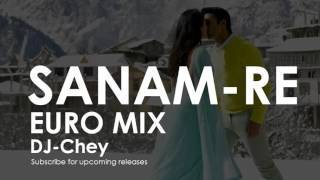 Sanam Re - Remix (EuroMix)