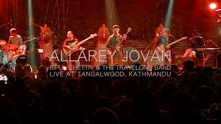 Bipul Chettri & The Travelling Band - Allarey Jovan (Live@Tangalwood)