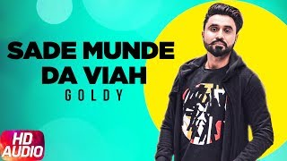 Sade Munde Da Viah (Audio Remix) | Dilpreet Dhillon | Goldy | Oshin Brar | Latest Remix Song 2018