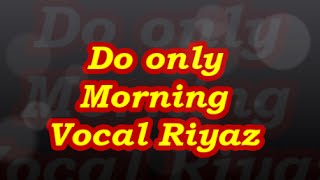 WhatsApp Voice Note - 50 | Do only Morning Vocal Riyaz | Pandit Avadhkishor Pandey
