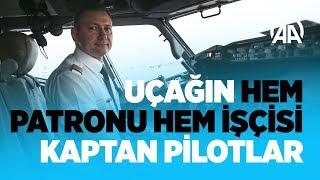 Uçağın hem patronu hem işçisi kaptan pilotlar