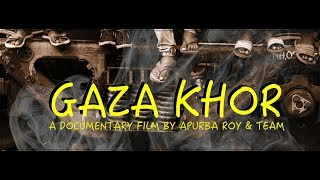 GAZA KHOR || A DOCUMENTARY FILM BY APURBA ROY & TEAM ||