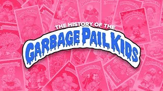 The History of The Garbage Pail Kids: From Parody to Pop Culture