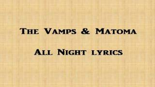 ♫♫The Vamps & MatomaAll Night lyrics On Audio♫♫
