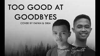 Too Good At Goodbyes ~ Sam Smith (Fafan & Dika Piano cover)