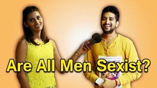 Girl On Boy: Are All Men Sexist?   StrayDog