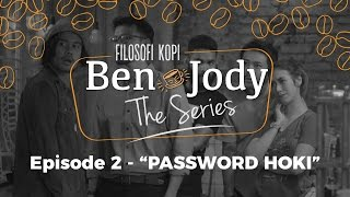 FILOSOFI KOPI THE SERIES: Ben & Jody - Ep 2