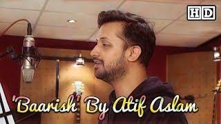 """Baarish"" By Atif Aslam Lyrical Lyrics video || ""Half Girlfriend"" Latest Hit 2017 ||"