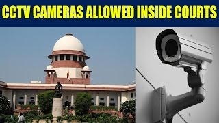 Supreme Court allows CCTV cameras in district courts, without audio | Oneindia News