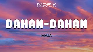 Maja Salvador | Dahan-Dahan | Official Lyric Video