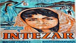 INTEZAR - Noor Jehan, Rani Kiran, Santosh Kumar, Asha Posley