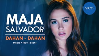 Maja Salvador | Dahan-Dahan | Music Video Preview