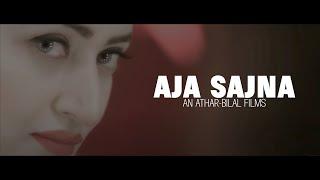 Aja Sajjna |Latest Punjabi Song |Farhana Maqsood |Official Video | Athar-Bilal Films|2017